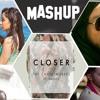 Closer X Bollywood Mashup