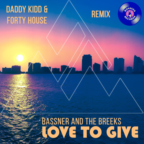 Love To Give (Daddy Kidd & Forty House Remix)