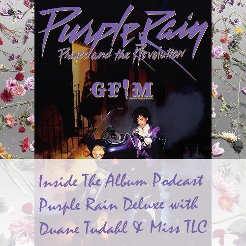 Purple Rain Deluxe w/ Duane Tudahl & Miss TLC (Part 1 of a 2-part conversation)
