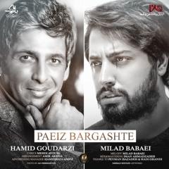 Milad Babaei ft. Hamid Goudarzi - Paeiz Bargashte