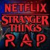 Download THE STRANGER THINGS || RAP ESPAÑOL 2017 || GOKUTROLL15 Mp3