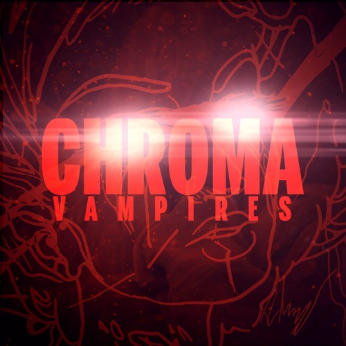 CHROMA - 'Vampires' - 27/10 - New Single Mix