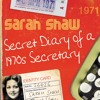 Download Secret Diary of a 1970s Secretary by Sarah Shaw, read by Anna Bentinck (Audiobook extract) Mp3