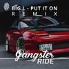 BIG L - PUT IT ON (GANGSTER RIDE Remix)(2018)