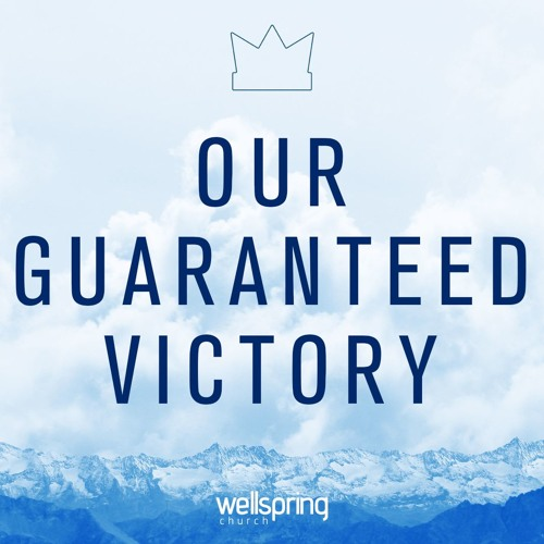 Our Guaranteed Victory   Pastor Steve Gibson