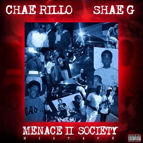 CHAE RILLO X SHAE G - MENACE II SOCIETY THE MIXTAPE