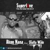 Akoo Nana - Super Love ft. Shatta Wale