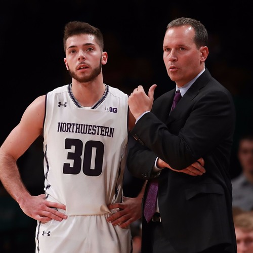 Northwestern Wildcats Basketball Special: Chris Collins, Bryant McIntosh, Scottie Lindsey