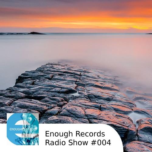 Enough Records Radio Show #004