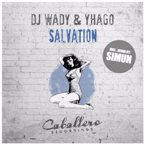 DJ Wady & Yhago - Salvation (Simun Remix) (PREVIEW) |  AVAILABLE NOV. 6