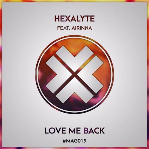Hexalyte - Love Me Back (feat. Airinna)