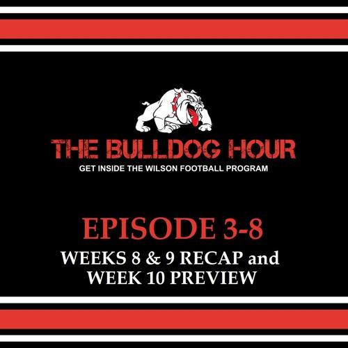 The Bulldog Hour, Episode 3-8: Weeks 8/9 Recap & Week 10 Preview