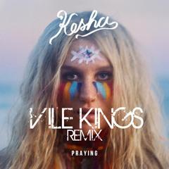 Kesha - Praying (VILE KINGS Remix)