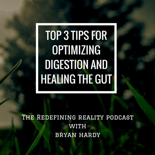 Heal Your Gut - Top 3 Tips for Digestion - Ep. 41