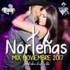 Norteñas Mix 2017 | Lo más nuevo Noviembre ♪ Dj Alfonzin