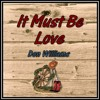 IT MUST BE LOVE/Don Williams/cover version