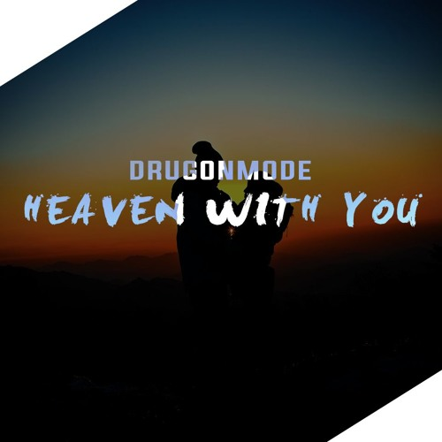 DrugONmode - Heaven With You (Original Mix)