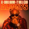 """Always"" Featuring Chris Brown & Ty Dolla $ign"
