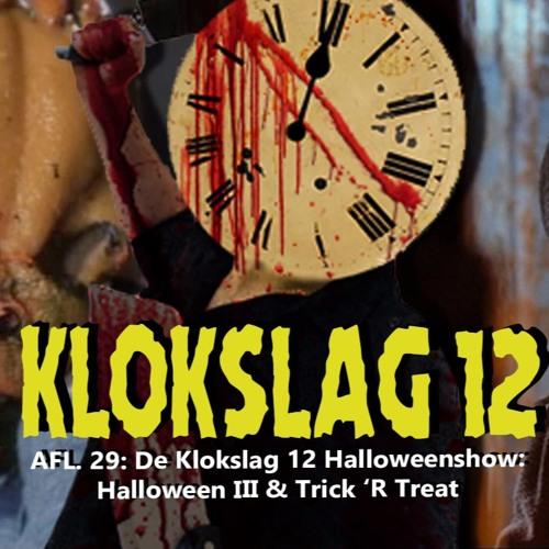29. De Klokslag 12 Halloweenshow: Halloween III (1982) & Trick 'R Treat (2007)