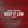 Afrojack x Mightyfools - Keep It Low (XXVI Edit) [Supported by TEEZ]