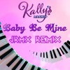 Kally's Mashup - Baby Be Mine (JRMX Remix)