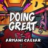 Armani Caesar - Doing Great
