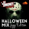 Halloween Jigg Mix Dj Dmoney In Da Building Mp3