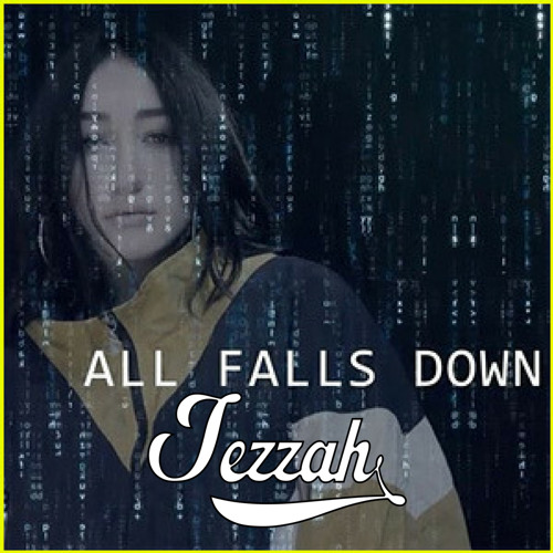 Alan Walker - All Falls Down Ft. Noah Cyrus (Jezzah Bootleg)FREE DOWNLOAD
