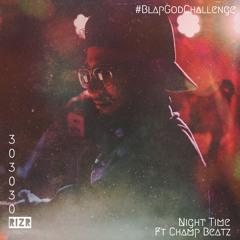 Night Time ft. Champ Beatz (Prod. by RIZR)