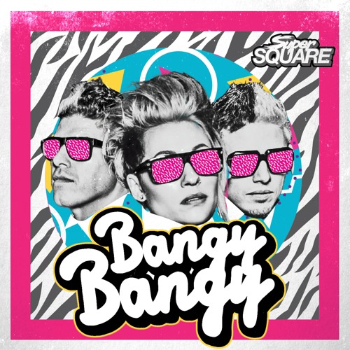 Super Square - Bangy Bangy