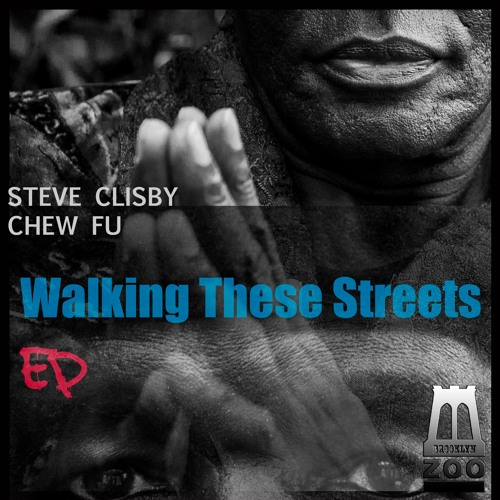Steve Clisby & Chew FU_Walking These Streets