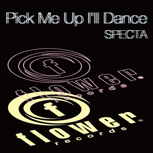 Pick Me Up I'll Dance