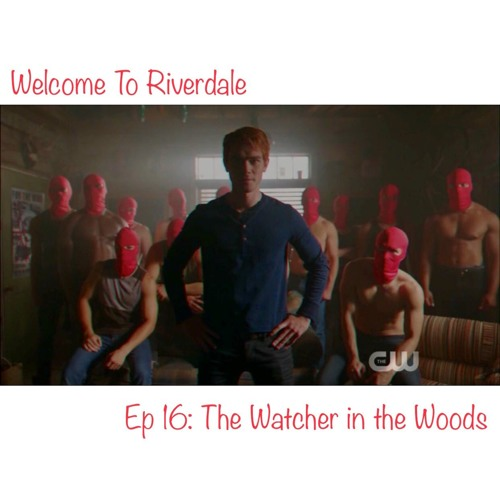 Welcome To Riverdale | Ep 16: The Watcher in the Woods [ #CBNreview ]