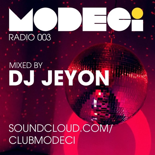 MODECi RADIO 003 Mixed by 'DJ JEYON'