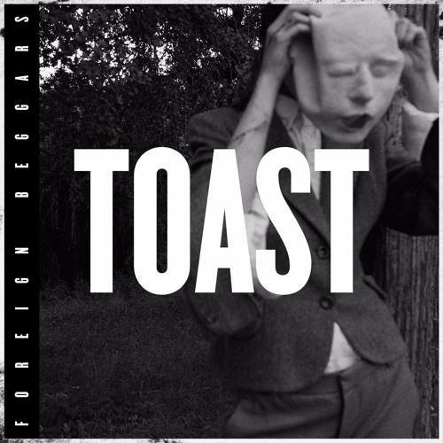 Foreign Beggars - 'Toast' ft Alix Perez, Izzie Gibbs & Dizmack