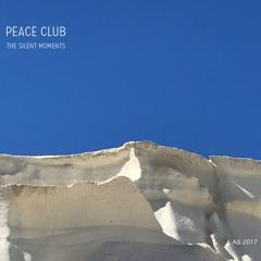Peace Club - The Silent Moments by Alex Dallas