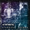 Animistic vs Dexter Psychedelic - Stardust Beings (feat. Smuga)
