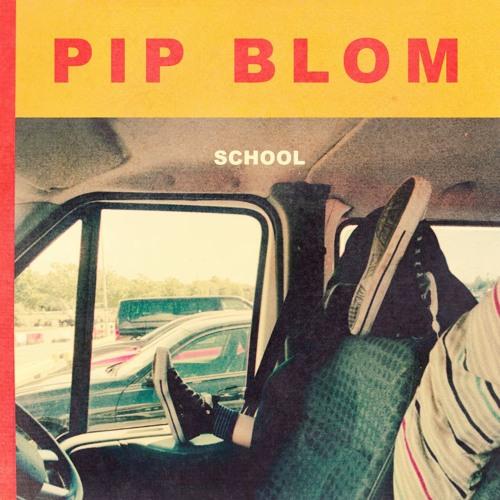 Pip Blom - School