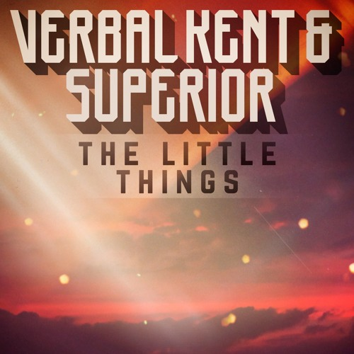 Verbal Kent & Superior - The Little Things