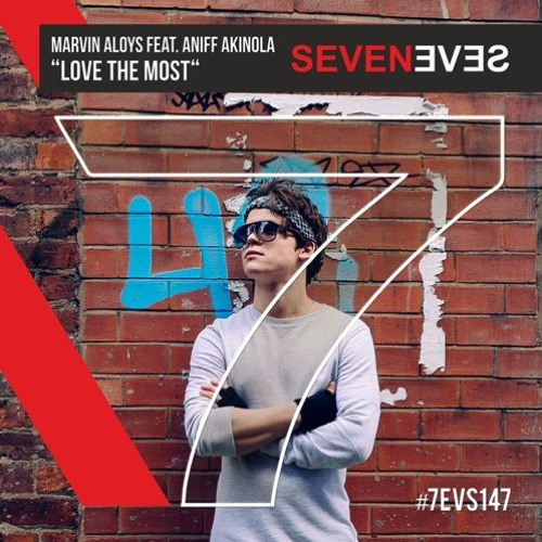 Marvin Aloys feat. Aniff Akinola - Love the Most (House)(7EVS147)