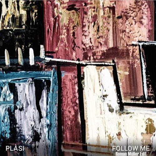 Baixar Plàsi -  Follow Me (Roman Müller Edit)