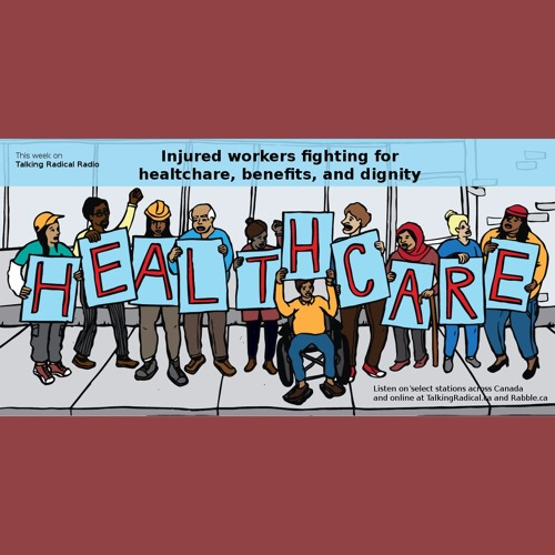TRR ep #243 (Oct. 31, 2017): Injured workers fighting for healthcare, benefits, and dignity