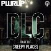 DLC Folge Elf (011) - Creepy Places