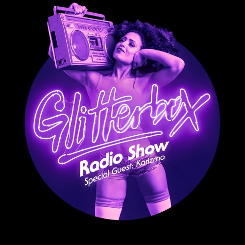 Glitterbox Radio Show 031 W Karizma By Glitterbox Free