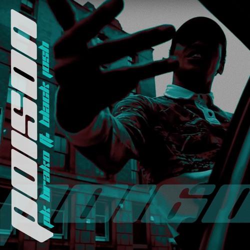 PK Brako - Poison ft. Black Josh - [VIDEO IN DESCRIPTION]