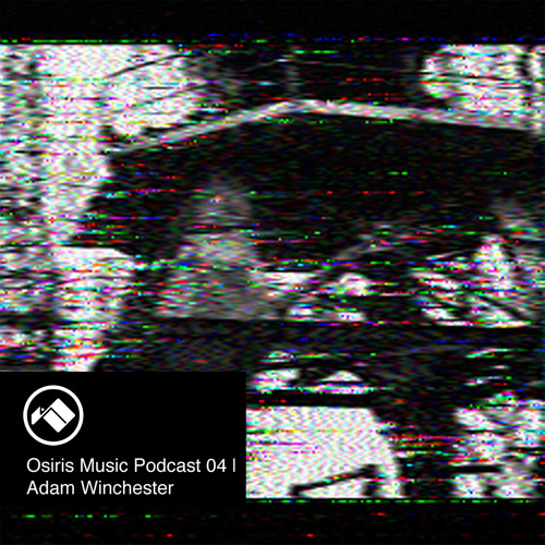 Osiris Music Podcast 04 | Adam Winchester