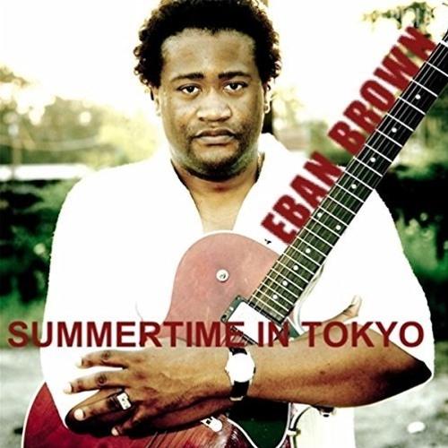 Eban Brown : Summertime In Tokyo