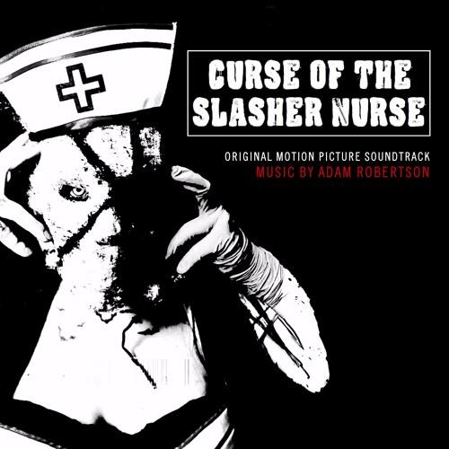 Curse of the Slasher Nurse (Original Motion Picture Soundtrack)