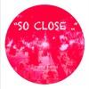 Download So Close Mp3