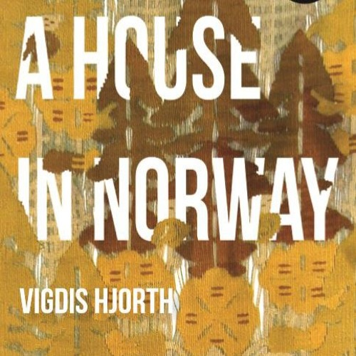 Vigdis Hjorth reads from A House in Norway